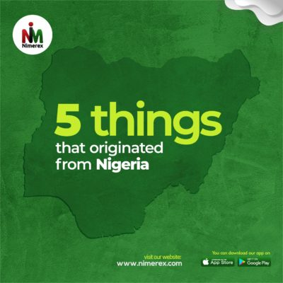 5 things nigerians are know for
